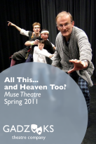 Gadzooks production of new comedy, All This...and Heaven Too?